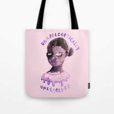 Unapologetically unresolved Tote Bag