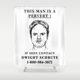 Dwight Pervert Shower Curtain