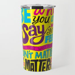 Be Who You Are... Travel Mug