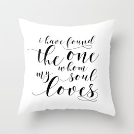 SONG OF SOLOMON 3:4, I Have Found The One Whom My Soul Loves,Engagement Gift,Bible Verse Throw Pillow