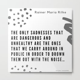 34    Rainer Maria Rilke Quotes 200830 Poem Poet Quote Philosophy Inspiring Motivating Motivational Metal Print