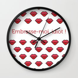 Embrasse-moi, idiot ! Wall Clock