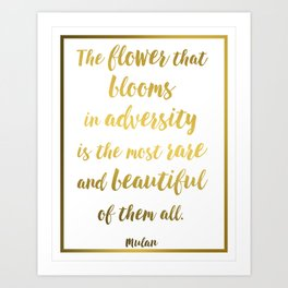 Mulan Quote - The Flower That Blooms in Adversity Art Print