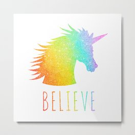 Believe  |  Rainbow Glitter Unicorn Metal Print