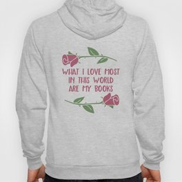 What I Love Most Are My Books V1 Hoody