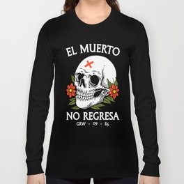 No regresa Long Sleeve T-shirt