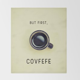 But First, Covfefe Throw Blanket