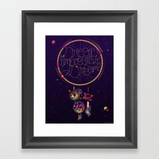 Dream Impossible Dreams Framed Art Print