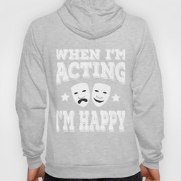 Is acting your passion? here's the tee for you! Makes a nice and unique gift this holiday!  Hoody