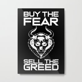 Buy The Fear Sell The Greed Stock Market Metal Print