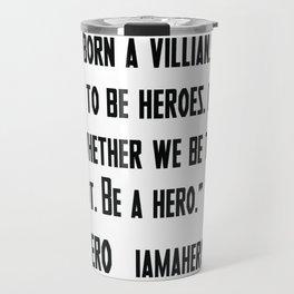 I Am A Hero Initiative Travel Mug
