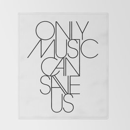 Only Music Can Save Us Throw Blanket