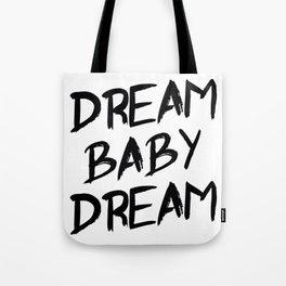 Dream Baby Dream Tote Bag