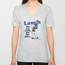 Laughing is the best... Unisex V-Neck