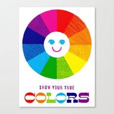 Show Your True Colors Canvas Print