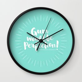 Gum would be perfection! Wall Clock