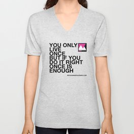 You only live once but... Unisex V-Neck