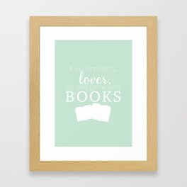 Mint green -If you wanna be my lover, you gotta get me some books Framed Art Print