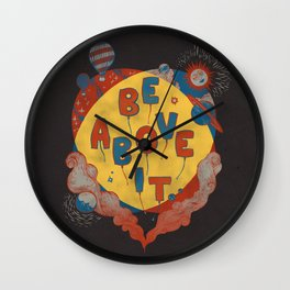 Be Above It Wall Clock