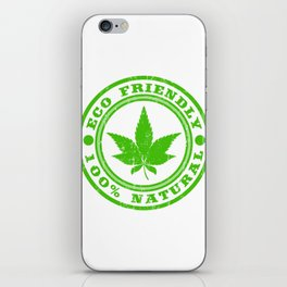 "A Nice Cannabis Tee For High Persons ""Eco Friendly 100% Natural"" T-shirt Design Marijuana Medication iPhone Skin"