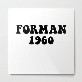 Eric Forman 1960 Metal Print