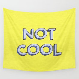 Not cool Wall Tapestry