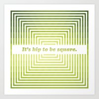 Hip To Be Square Art Print