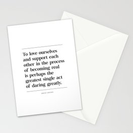 To Love Ourselves & Support Each Other, Brene Brown Quote, Daring Greatly Stationery Cards