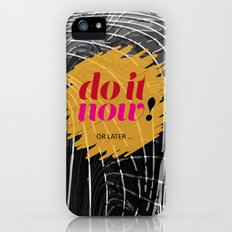 do it now iPhone (5, 5s) Slim Case