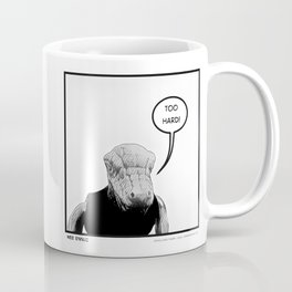 "Wee Ennui | ""Too hard!"" Coffee Mug"