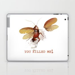You killed me! Laptop & iPad Skin