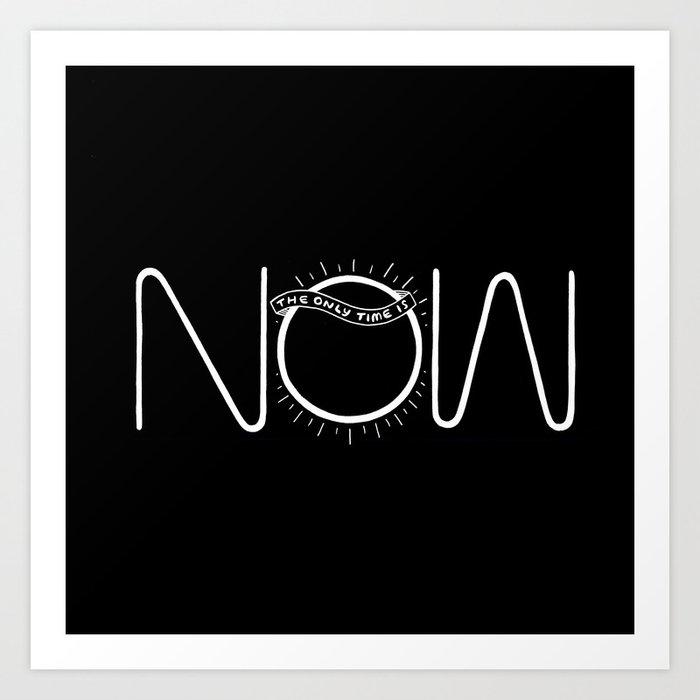 NOW (Black) Art Print