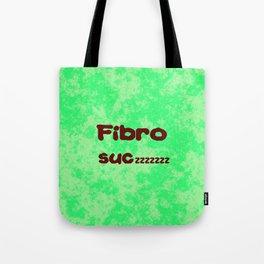 Fibro Suczzzzzz Tote Bag