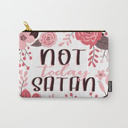 Not Today Satan - Floral Phrases Carry-All Pouch