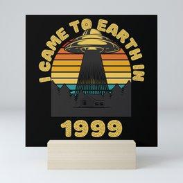 I Came To Earth In 1999 UFO Alien Mini Art Print