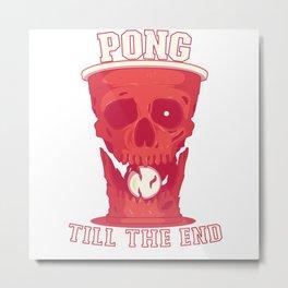 Beer Pong Till the End Metal Print