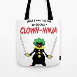 ...So Basically, a Clown-Ninja! Tote Bag