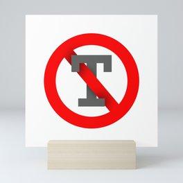 No T Mini Art Print
