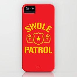 Swole Patrol iPhone Case