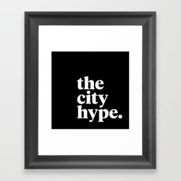 The City Hype Framed Art Print