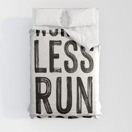 Worry less run more. Marathoner gifts Comforters