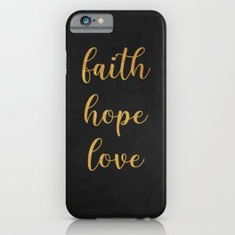 Faith, Hope, Love - 2 iPhone Case