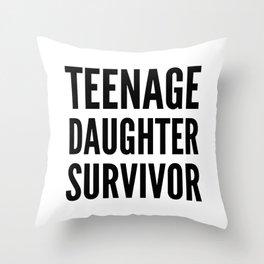 Teenage Daughter Survivor Throw Pillow