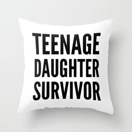Teenage Daughter Survivor Throw Pillow