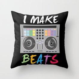 I make beats - Cool DJ Music Beat Producer Gift Throw Pillow