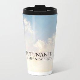 buttnaked is the new black Metal Travel Mug
