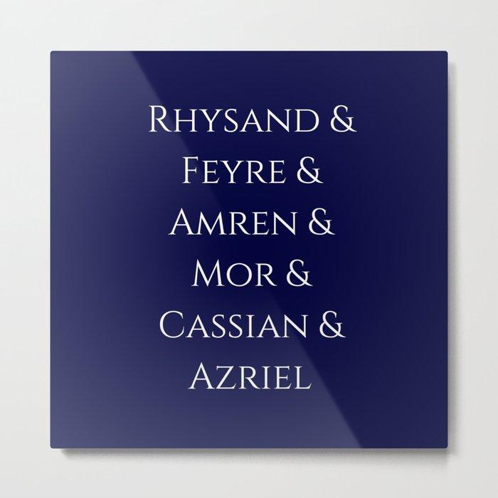 Rhysand Feyre Amren Cassian Mor Azriel ACOMAF Fandom Metal Print