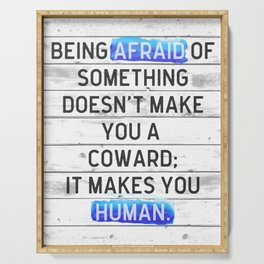 Being Afraid Of Something Quote Serving Tray