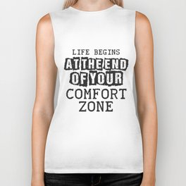 Life begins at the end of your comfort zone Biker Tank