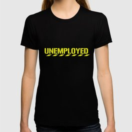 Funny Unemployed Retired Jobless Motivational  T-shirt